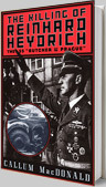 The Killing of Reinhard Heydrich: The SS 'Butcher of Prague' book