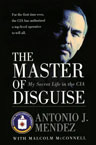Tony Mendez Master of Disguise Book