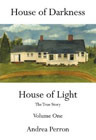 House of Darkness House of Light: Volume One by Andrea Perron