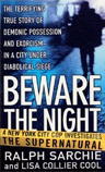 Beware the Night by Ralph Sarchie and Lisa Collier Cool