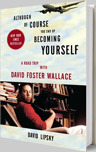 Although Of Course You End Up Becoming Yourself book by David Lipsky