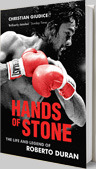 Hands of Stone: The Life and Legend of Roberto Duran book