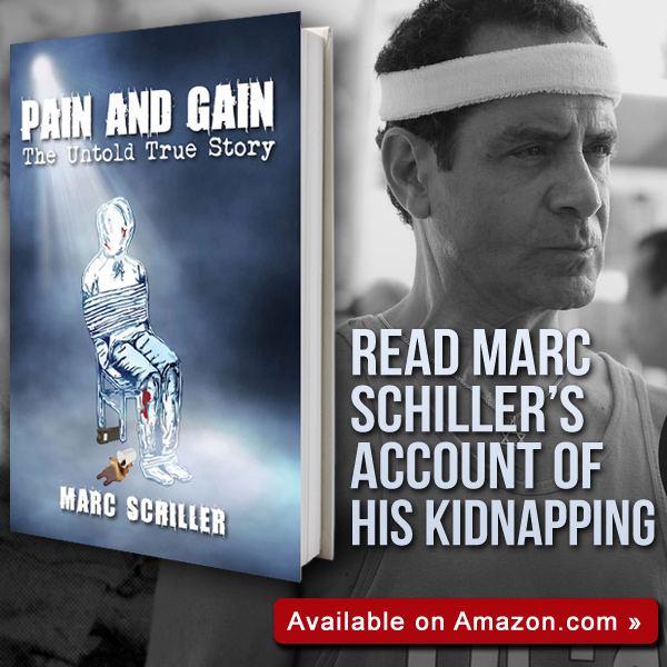 Pain and Gain Book The Untold True Story by Marc Schiller